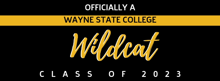 Officially a Wayne State College Wildcat - Class of 2023